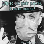 Where are your papers, I mean masks?